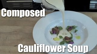Composed Cauliflower Soup: The Completed Dish
