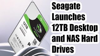 Seagate Launches 12TB Iron Wolf NAS And 12TB Barracuda Pro Hard Drives