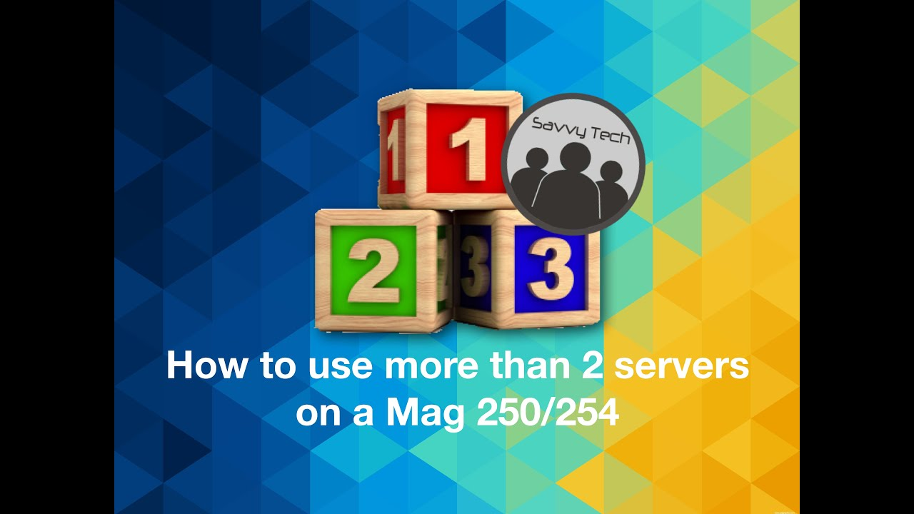 How to store multiple servers in a Mag 250/254 | savvytech