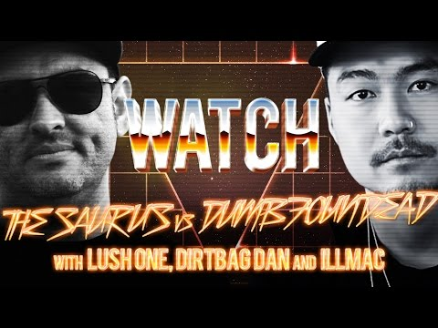 WATCH: THE SAURUS vs DUMBFOUNDEAD with ILLMAC, DIRTBAG DAN and LUSH ONE