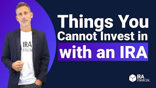 Things You Cannot Invest in with an IRA