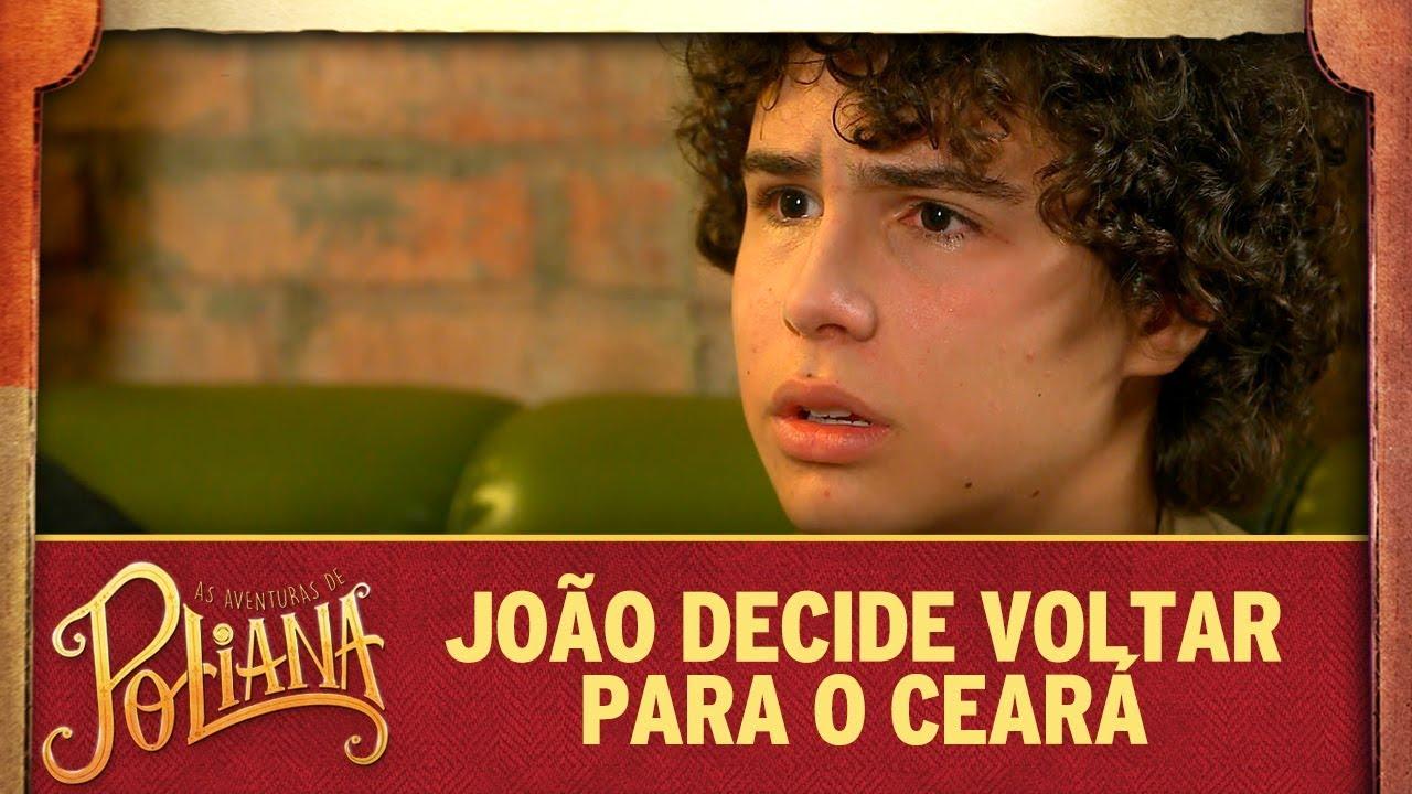 João decide voltar para o Ceará | As Aventuras de Poliana