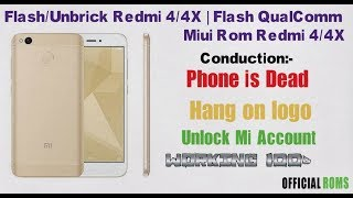 Flash/Unbrick Redmi 4/4x |Flash QualComm Miui Rom Redmi 4/4x