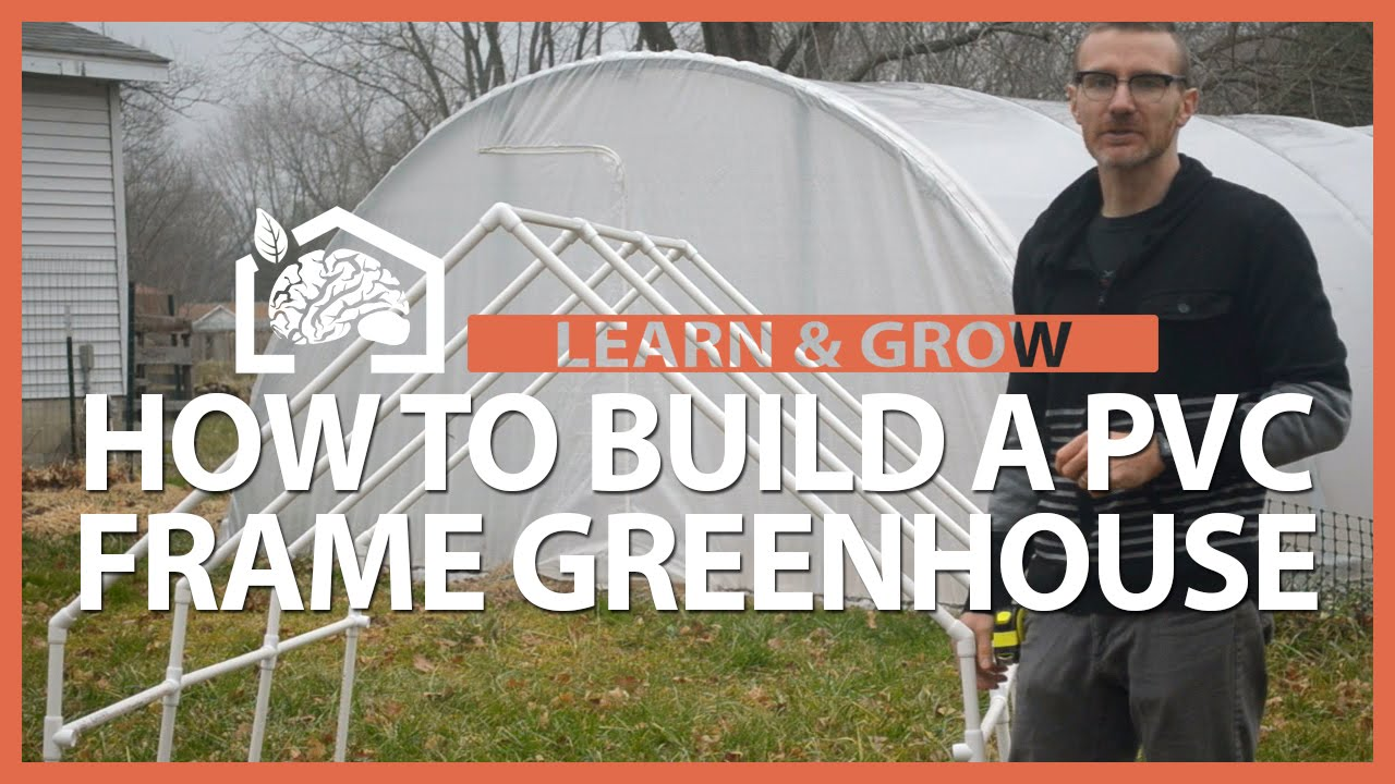 Build Your Own Pvc Greenhouse : How to build a pvc frame greenhouse learn grow youtube
