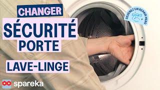 Remplacer la sécurité de porte de votre machine à laver