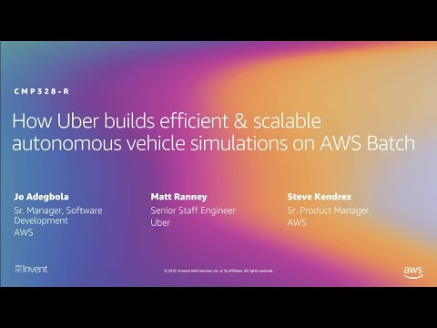 AWS re:Invent 2019: Uber builds scalable autonomous vehicle simulations w/ AWS Batch (CMP328-R1)