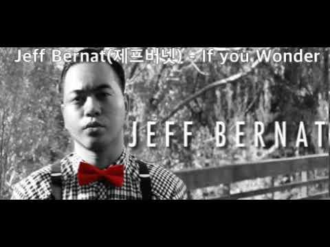 Jeff Bernat(제프버넷) - If You Wonder 30분 연속재생