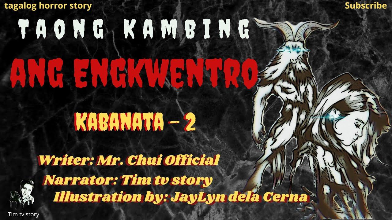 Kabanata - 2 | Taong Kambing (Ang Engkwentro) | Tagalog Horror Story | Tagalog Love Story