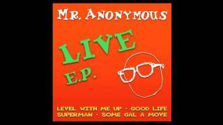 Mr Anonymous - Some Gal A Move - Recorded Live at the Fox Theatre