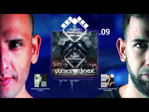 09. La Fusion Perfecta Vol.34 Dj Rajobos & Dj Nev Noviembre 2018