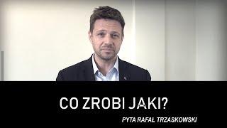 Co zrobi Jaki? - pyta Rafał Trzaskowski
