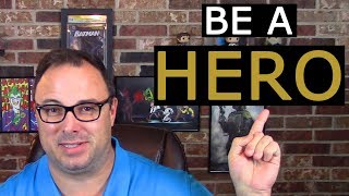 Become a Hero - Take Action Now