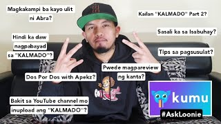 "THE LOONIE SHOW | #AskLoonie: ""KALMADO"" Part 2, Omar Baliw, Dos Por Dos, Isabuhay, Song Reviews 