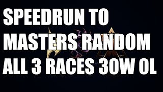 Learn Starcraft - SPEEDRUN TO MASTERS RANDOM | 30 Wins, 0 Losses - Terran, Zerg \u0026 Protoss
