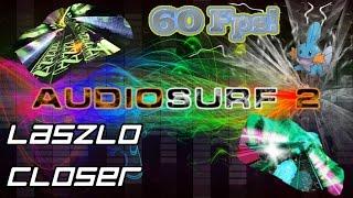 Laszlo - Closer [Audiosurf 2 | Mono]