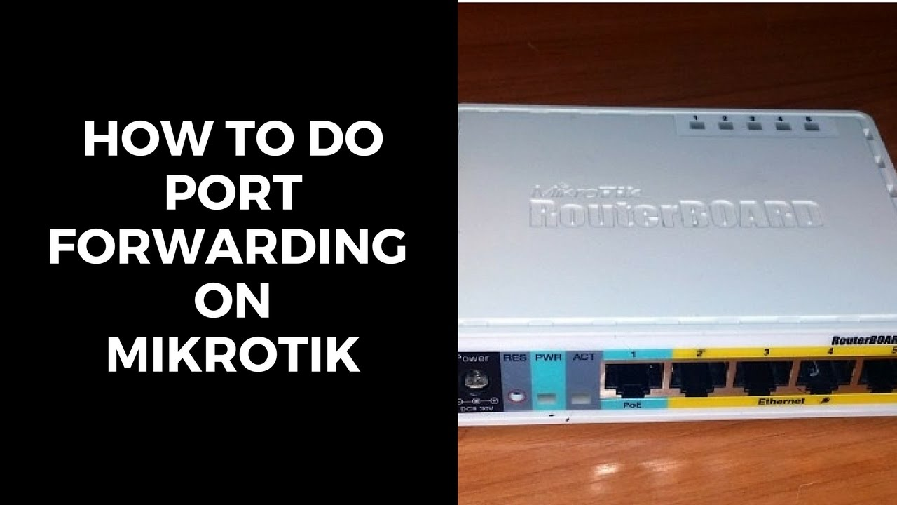 How To Do Port Forwarding On Mikrotik Remote Desktop Connection