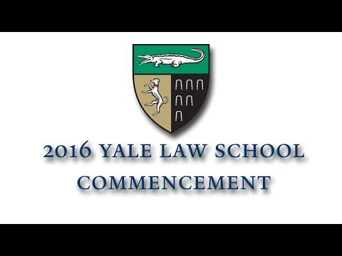 2016 Yale Law School Commencement Exercises
