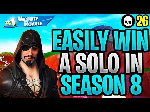 How To EASILY WIN A Solo In Fortnite Season 8! (Fortnite How To Win Solo - Season 8) thumbnail