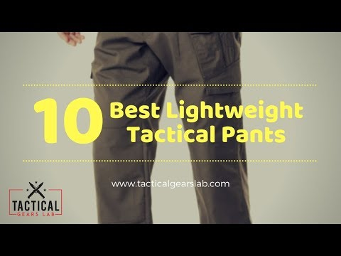 10 Best Lightweight Tactical Pants - Tactical Gears Lab 2019