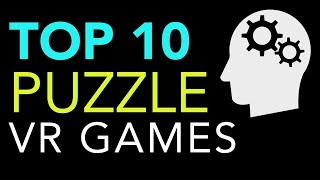 Top 10 Puzzle VR Games