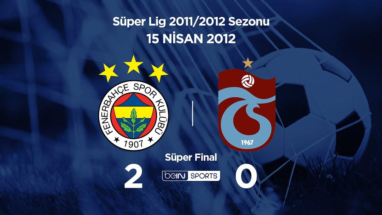 15.04.2012 | Süper Final | Fenerbahçe-Trabzonspor | 2-0