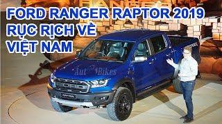 Ford Ranger Raptor 2019 rục rịch về Việt Nam. Xe bán tải dành riêng cho offroad