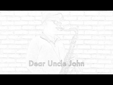 Dear Uncle John by Zach Tyler