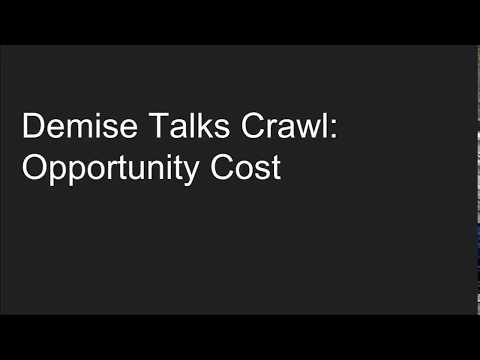 Demise Talks Crawl: Opportunity Cost