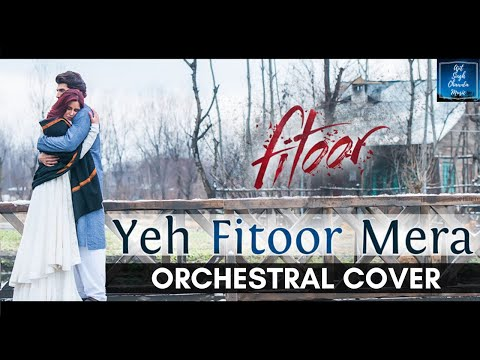 Yeh Fitoor Mera | Fitoor | Orchestral Cover | Ajit Singh Chawda