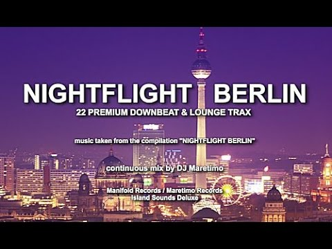 DJ Maretimo - Nightflight Berlin (Full Album) HD, 2018, 2+Hours Night Chill Sounds