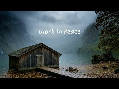 Work in Peace    Beautiful Chill Mix