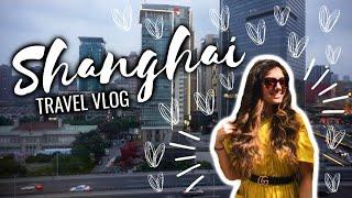 Travel Vlog: Shanghai, China   Veronica Souza
