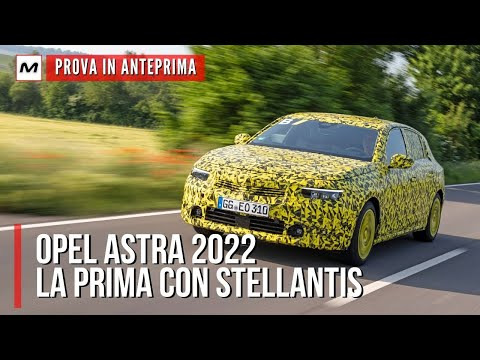 Nuova OPEL ASTRA 2022 | La Prova in Anteprima del PROTOTIPO, sotto al segno di Stellantis