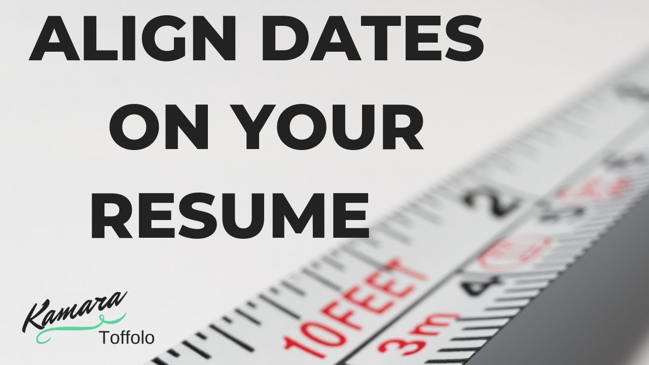 How To Perfectly Align Dates On Your Resume Youtube