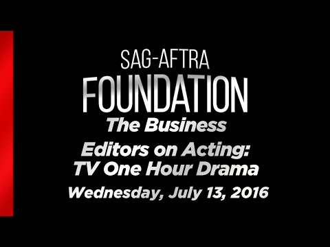 The Business: Editors on Acting: TV One Hour Drama