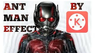 ANT MAN EFFECT BY KINEMASTER