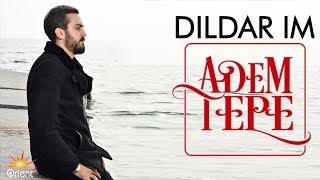 Adem Tepe - Dildarim (Official Video)