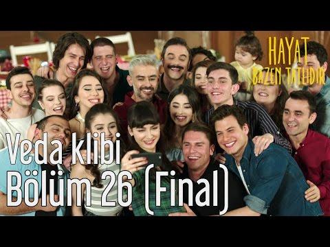 Hayat Bazen Tatlıdır 26. Bölüm (Final) - Veda Klibi