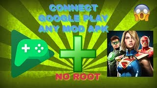 How To Connect Any Mod Apk To Google Play Games Account Injustice 2 Working 2019 !!!