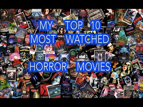 My Top 10 Most Watched Horror Movies