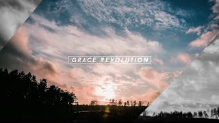 Grace Revolution–Experience The Power To Live Above Defeat