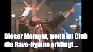 Dieser Moment, wenn im Club die Rave-Hymne erklingt ...