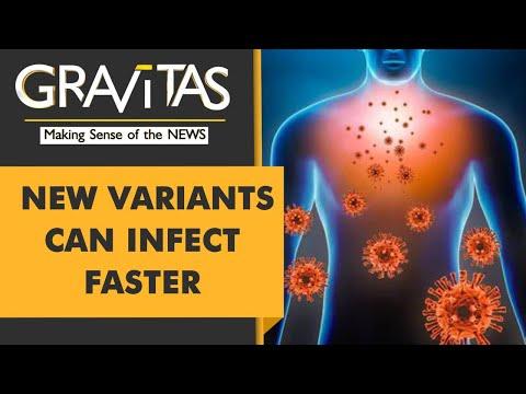 Gravitas: 2 new 'super infective' variants identified in India