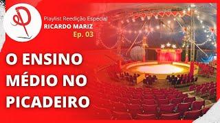 #03 - O ENSINO MÉDIO NO PICADEIRO