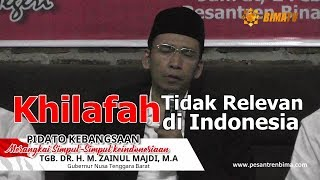 PIDATO KEBANGSAAN TGB, ZAINUL MAJDI; KHILAFAH TIDAK RELEVAN DI INDONEISIA