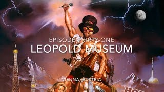 The Mad Tour: Europe 2017 - Episode 31 - Leopold Museum