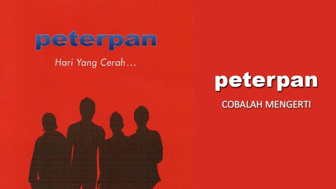 Download Peterpan - Cobalah Mengerti (Official Audio)