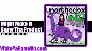 Snow Tha Product - Might Make It (Unorthodox .5 Mixtape)