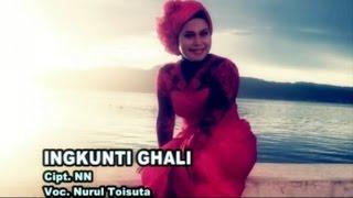 Nurul Toisuta - INGKUNTI GHALI