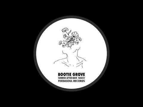 Bootie Grove - Sunrise After Rave